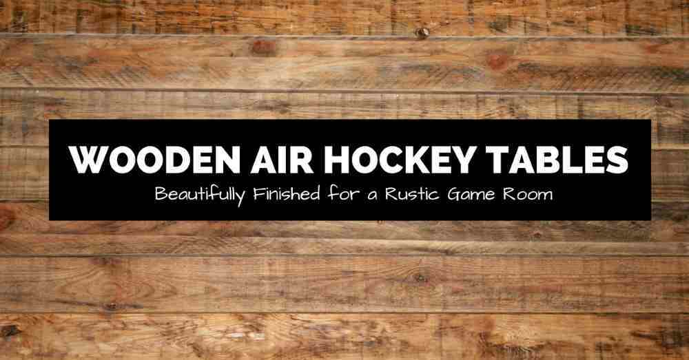 wooden air hockey tables hero image
