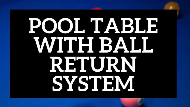 pool table with ball return system