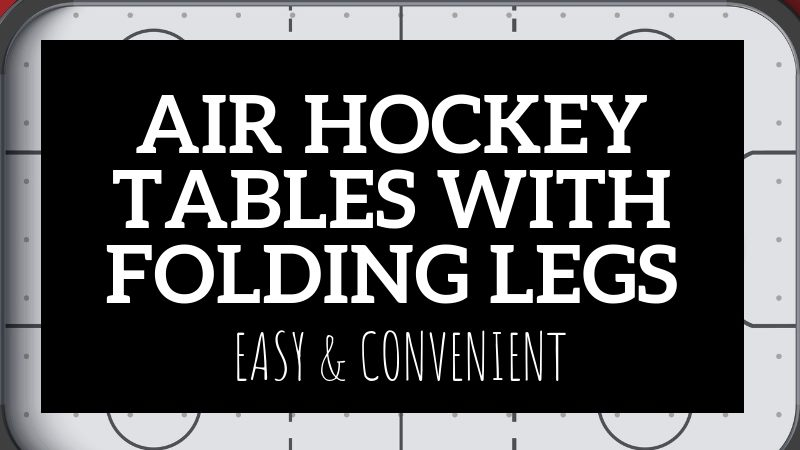 Air Hockey Tables with Folding Legs
