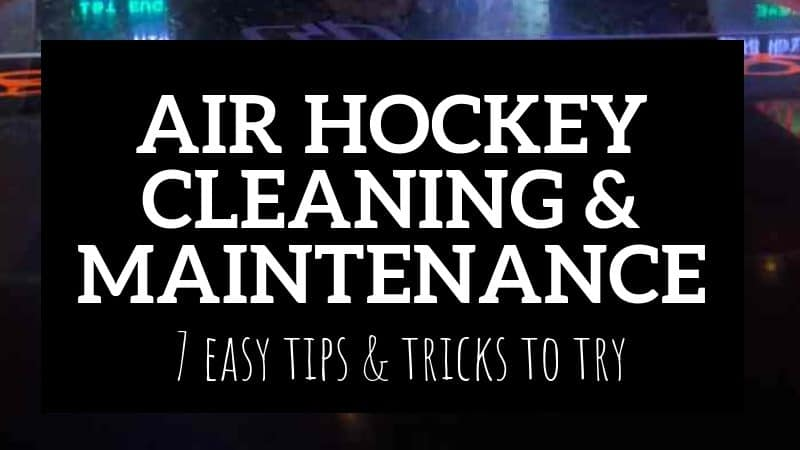 Easy Tricks to Clean and Maintain Your Air Hockey Table