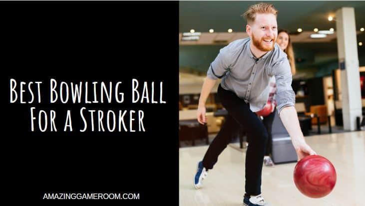 Best Bowling Ball for a Stroker