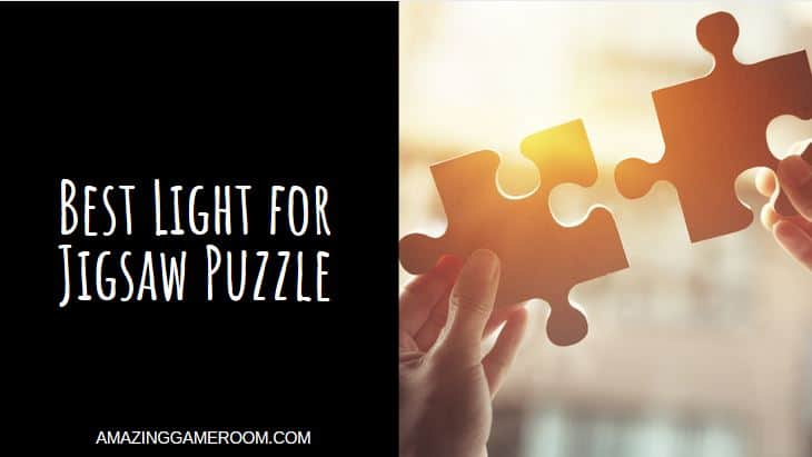 Best Light for Jigsaw Puzzles