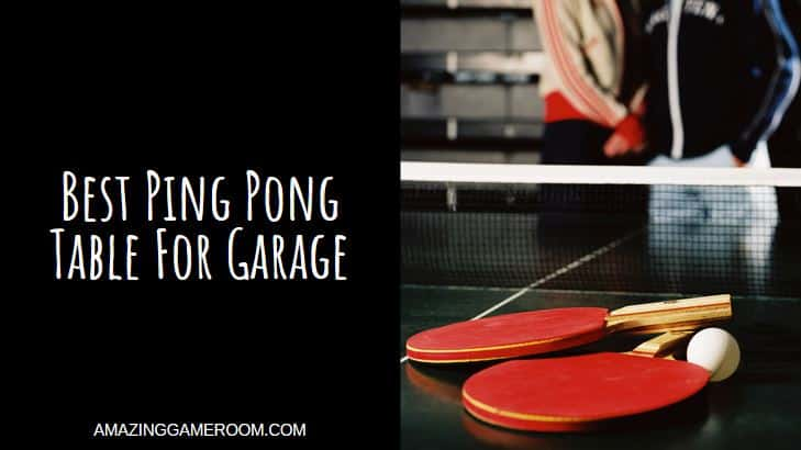 Best Ping Pong Table For Garage