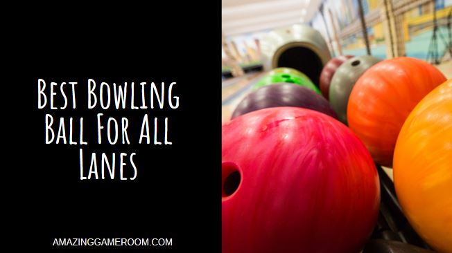 Best Bowling Ball for All Lanes