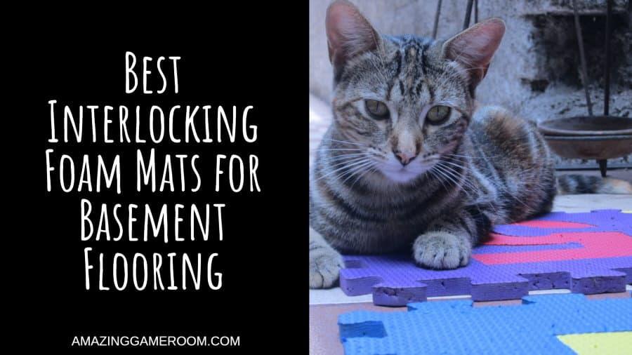 Best Interlocking Foam Mats for Basement Flooring
