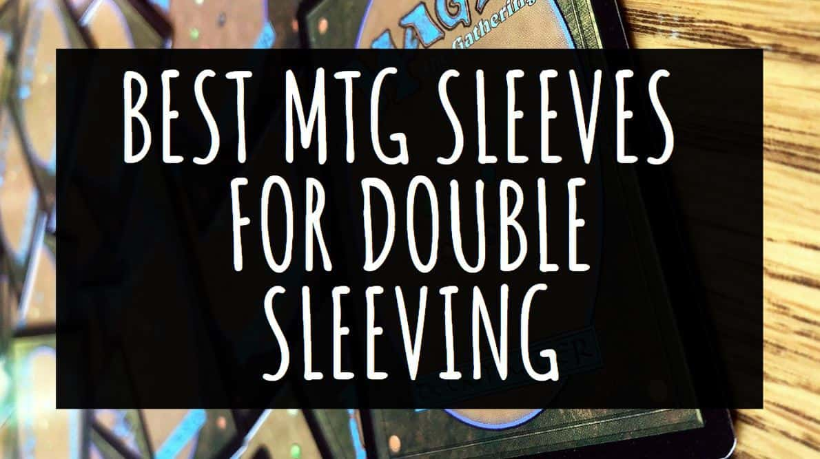 Best MTG Sleeves for Double Sleeving