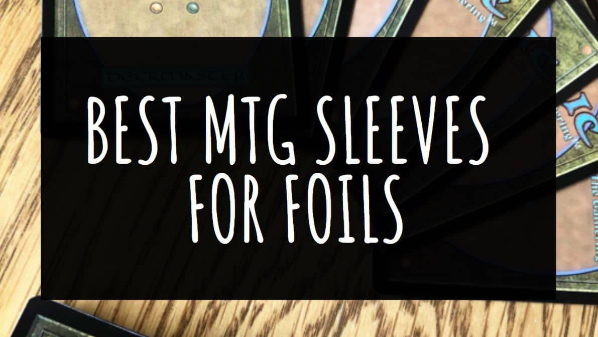 Best MTG Sleeves for Foils