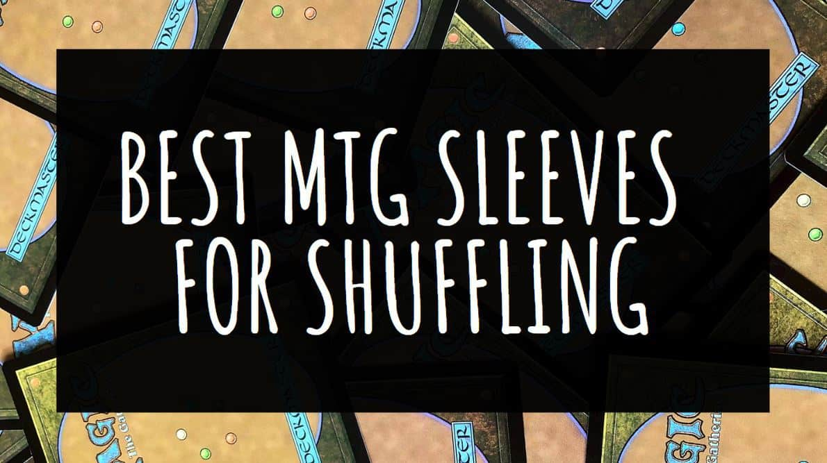 Best MTG Sleeves for Shuffling