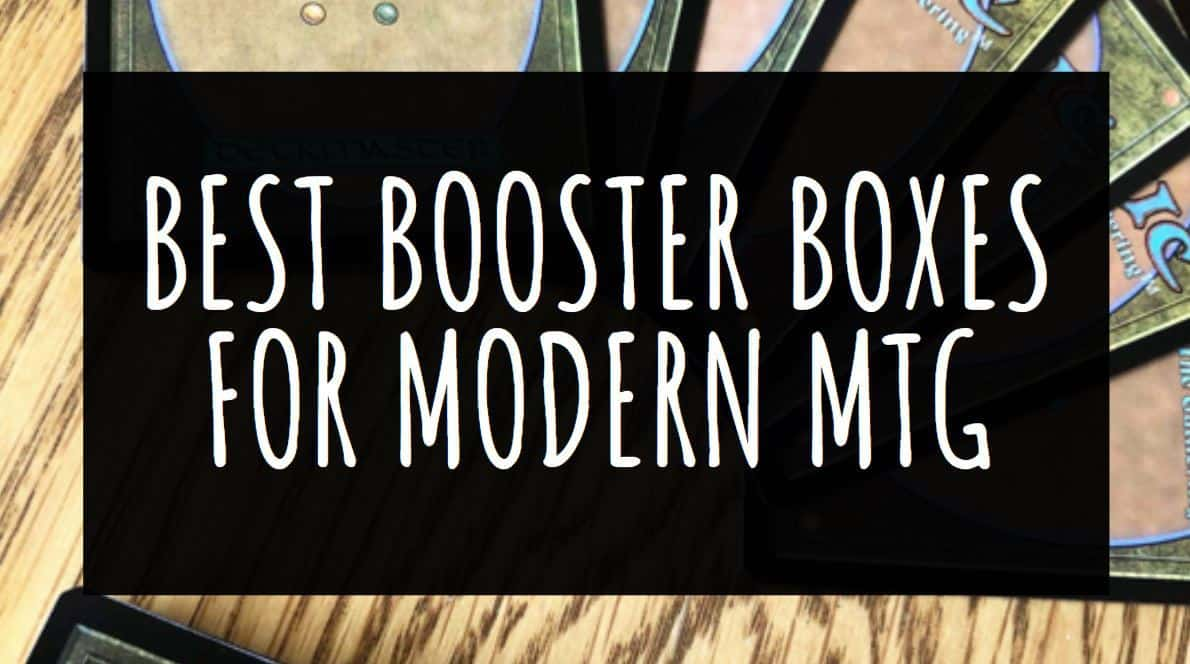 Best booster boxes for Modern MTG