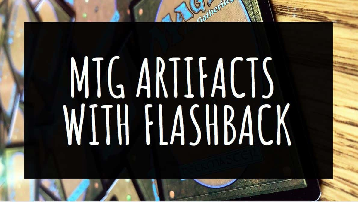 MTG Artifacts with Flashback