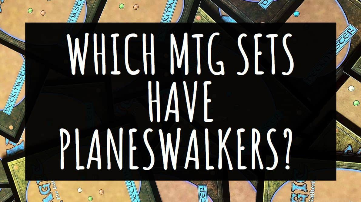 Which MTG Sets Have Planeswalkers?
