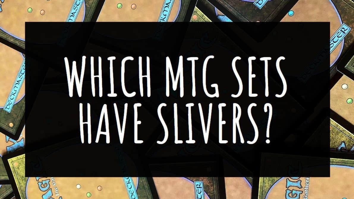 Which MTG Sets Have Slivers?