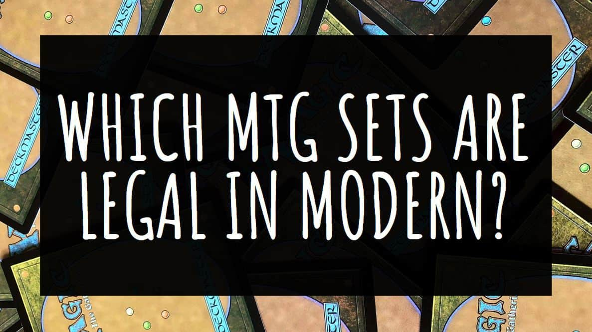 Which MTG Sets are Legal In Modern?