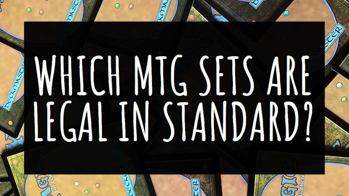 Which MTG Sets are Legal in Standard?