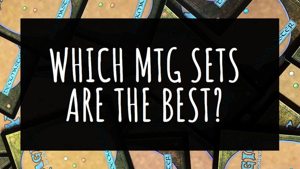 Which MTG Sets are the Best?