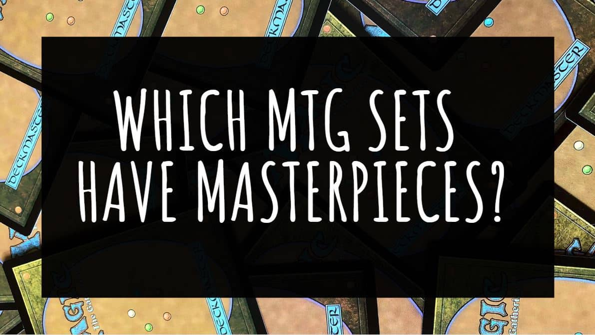 Which MTG Sets have Masterpieces?