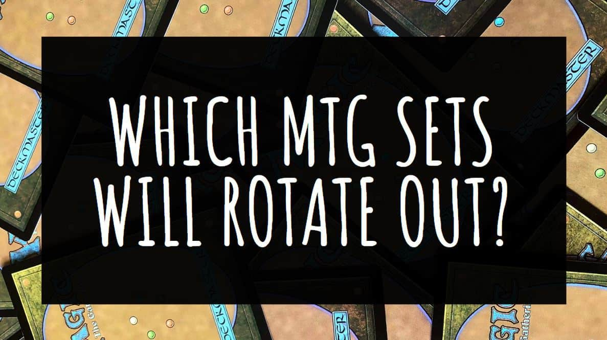 Which MTG Sets will Rotate Out?