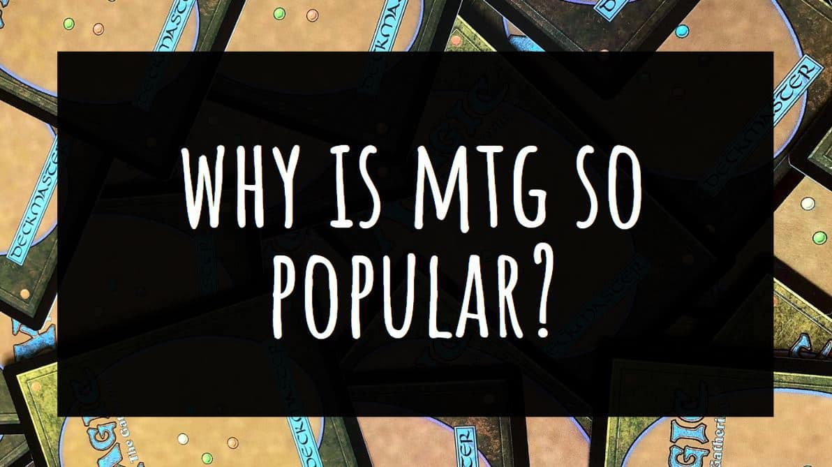 Why is MTG so Popular