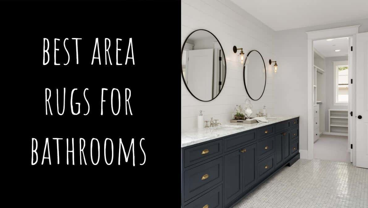 Best Area Rugs for Bathrooms
