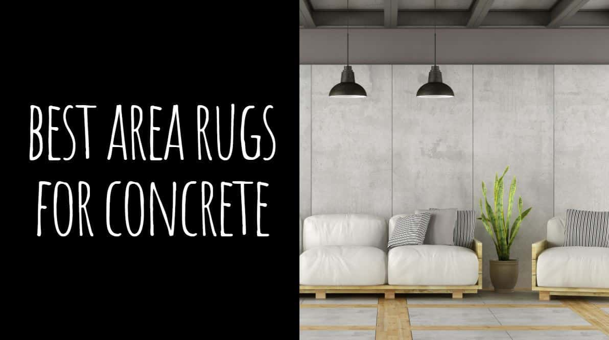 Best Area Rugs for Concrete