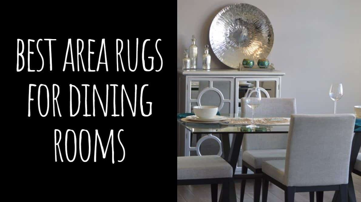 Best Area Rugs for Dining Rooms