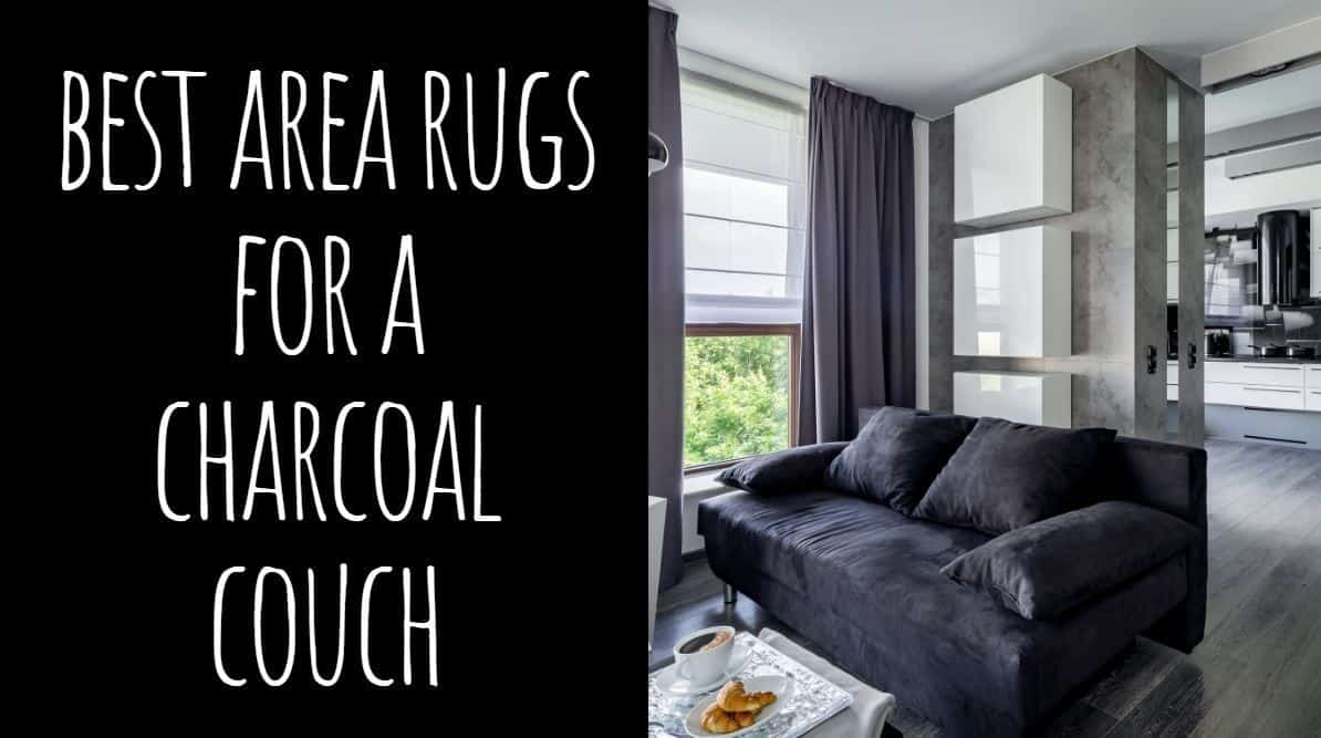 Best Area Rugs for a Charcoal Couch