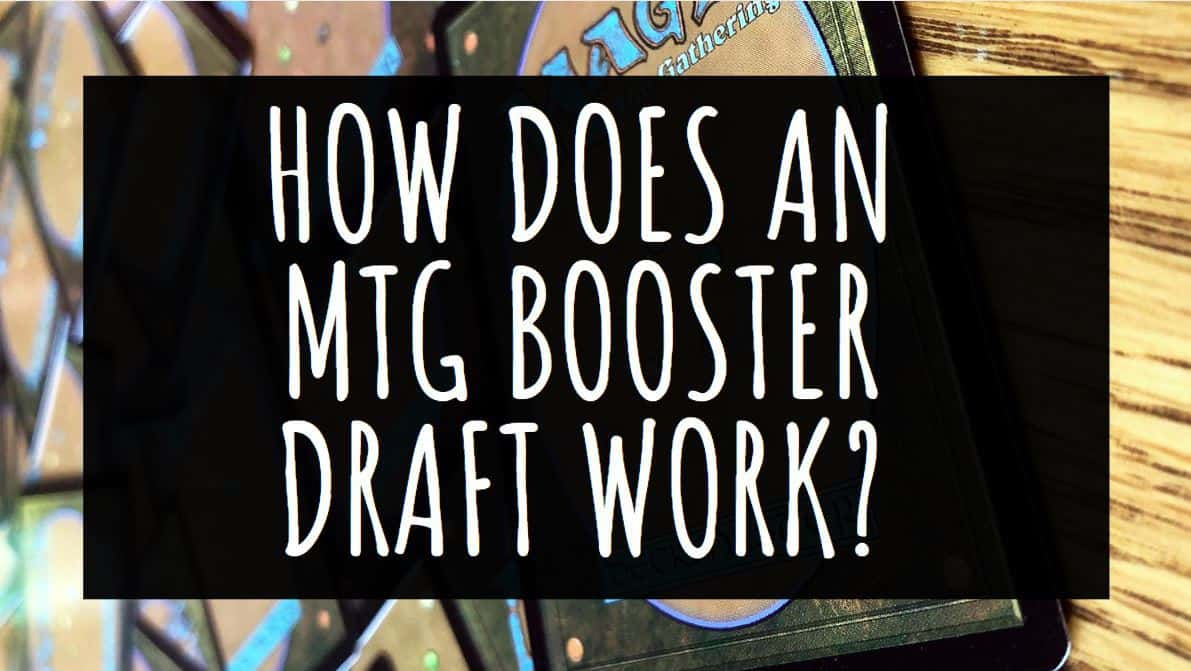 How does an MTG Booster Draft Work?