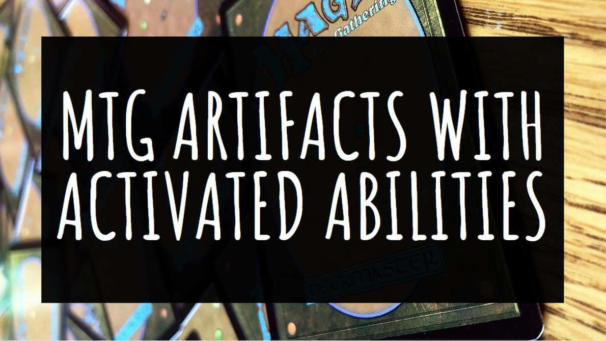 MTG Artifacts with Activated Abilities