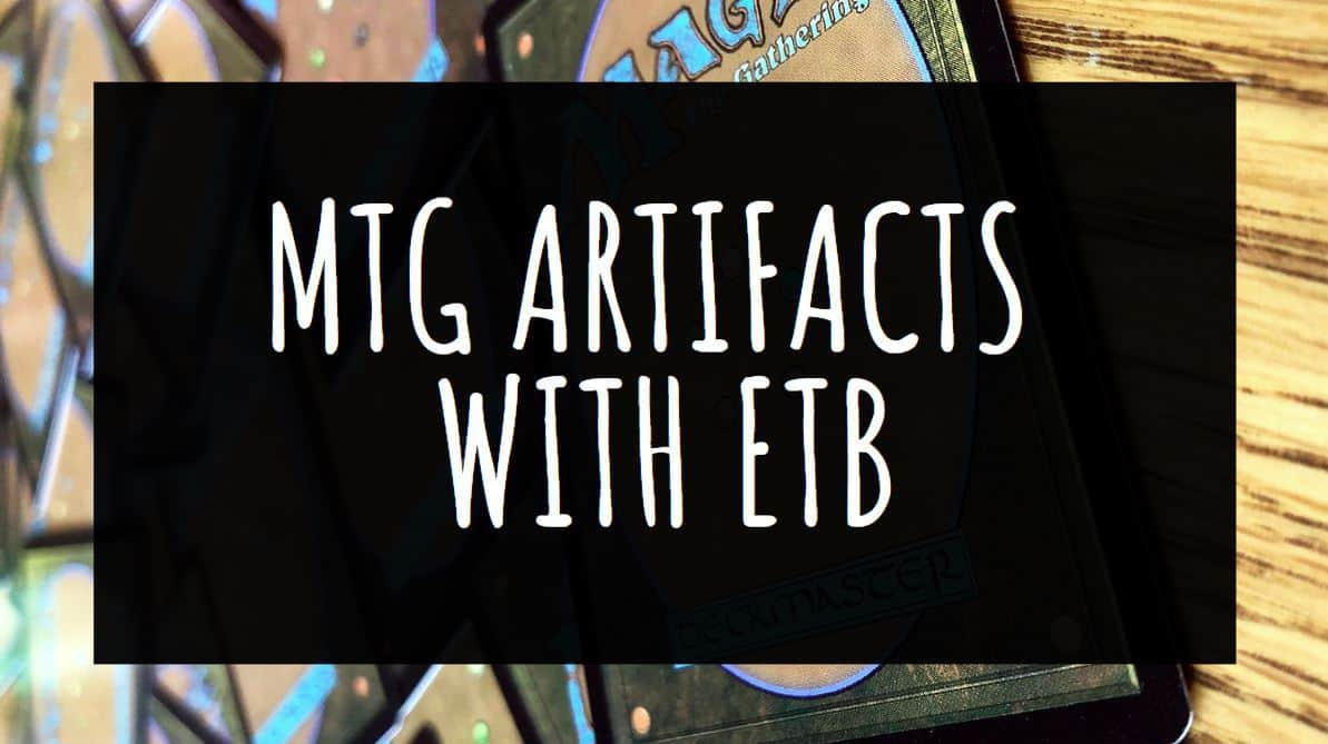 MTG Artifacts with ETB