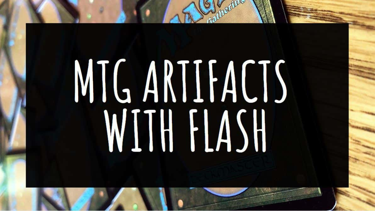 MTG Artifacts with Flash