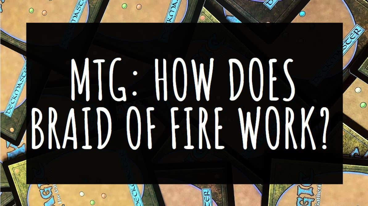 MTG: How Does Braid of Fire Work?