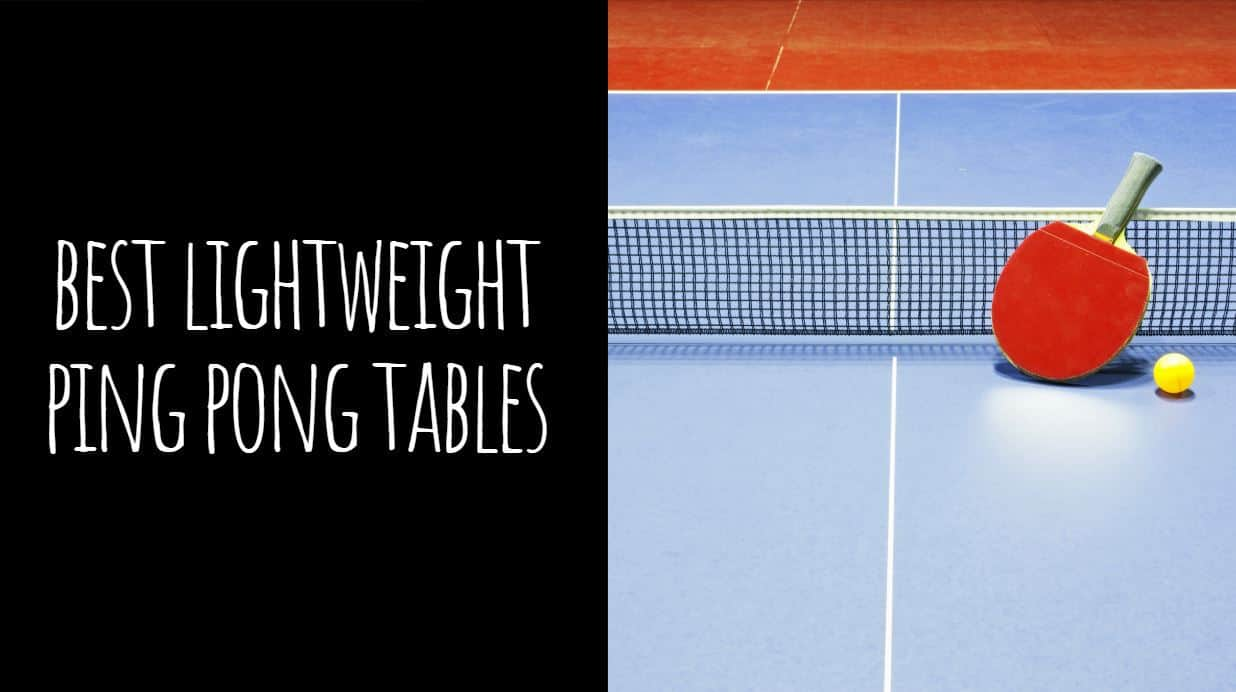 Best Lightweight Ping Pong Tables