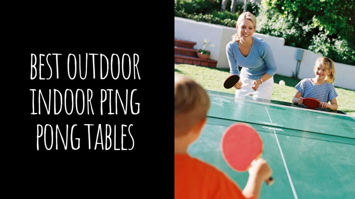 Best Outdoor Indoor Ping Pong Tables