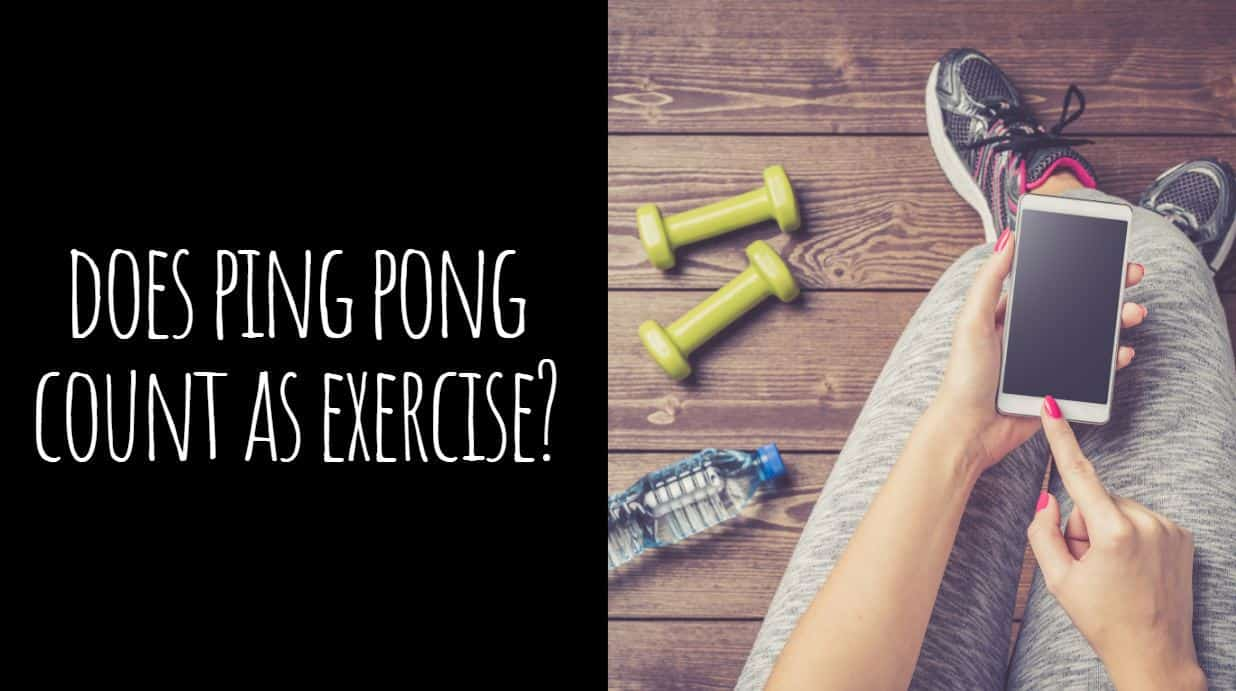 Does Ping Pong Count as Exercise?