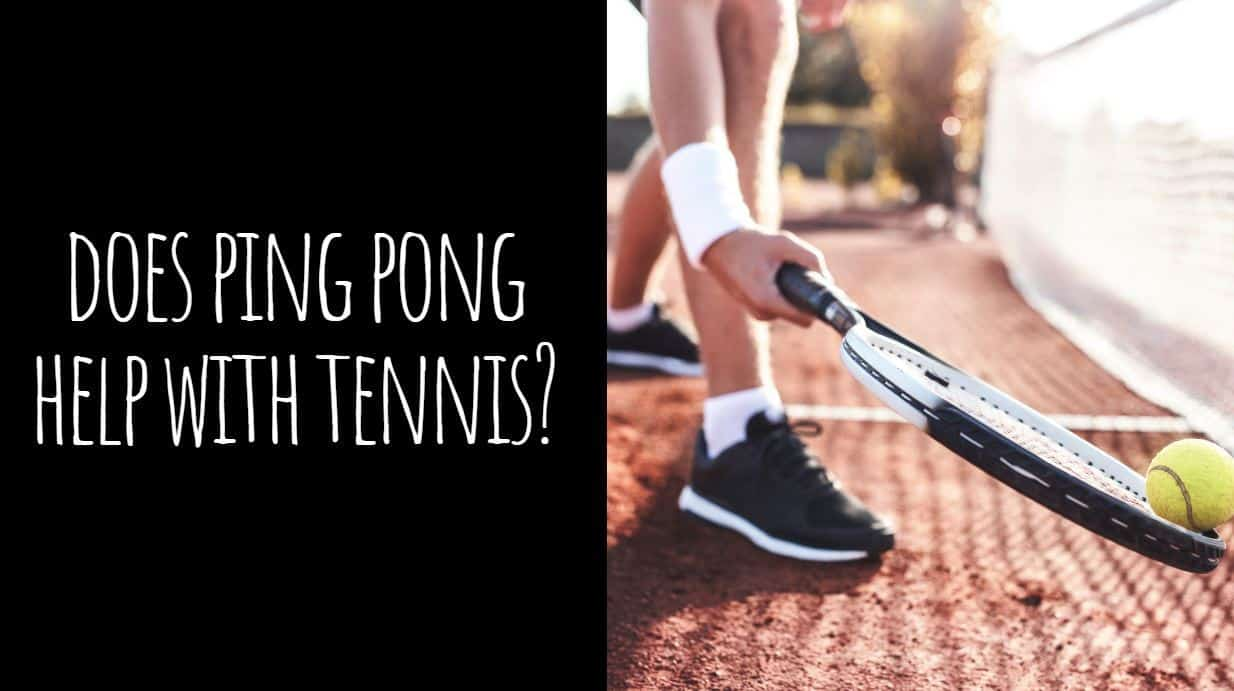 Does Ping Pong Help with Tennis?