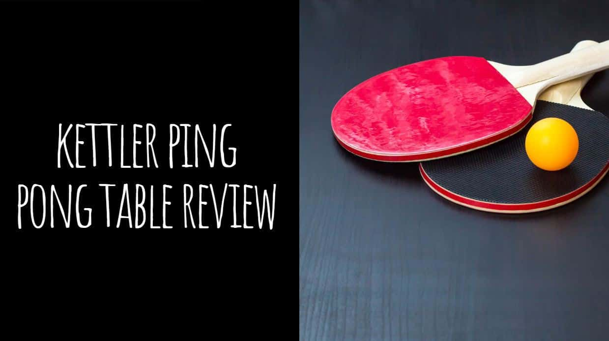 Kettler Ping Pong Table Review
