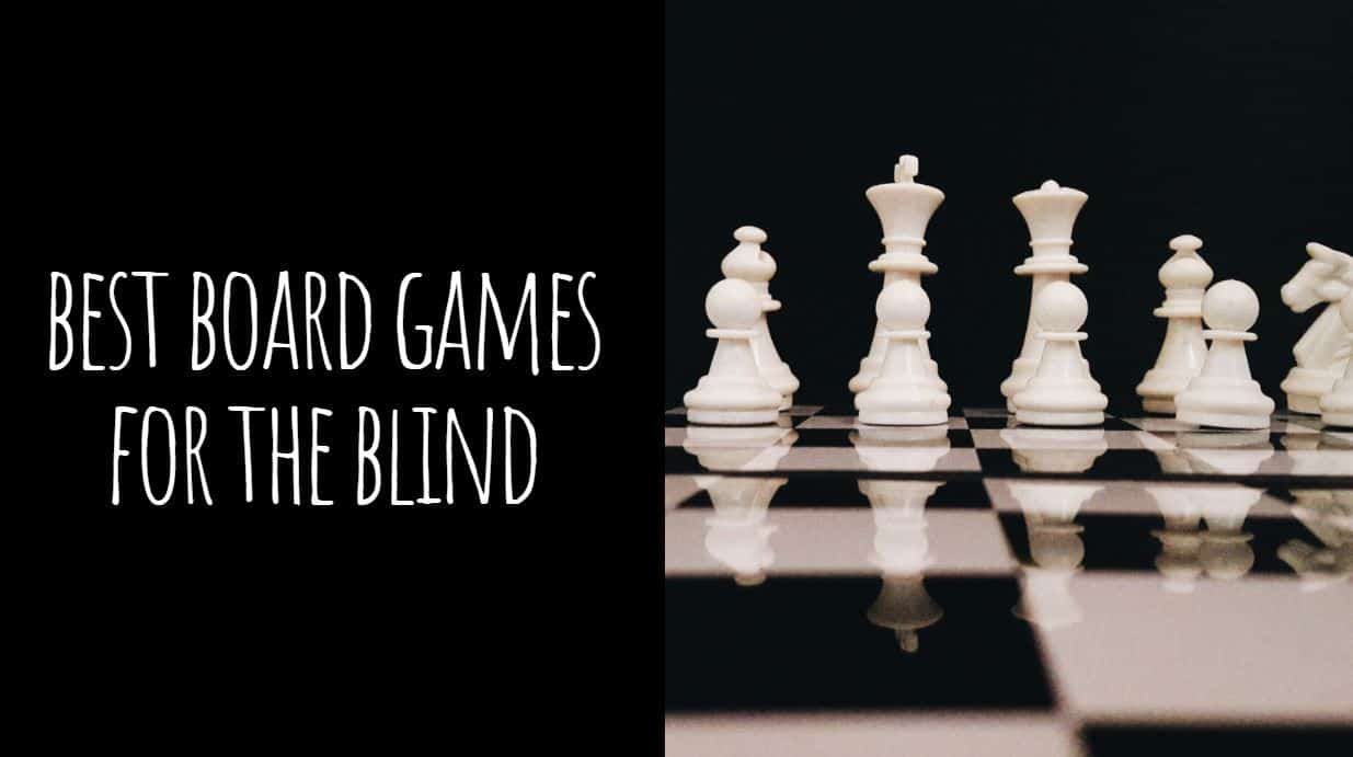 Best Board Games for the Blind
