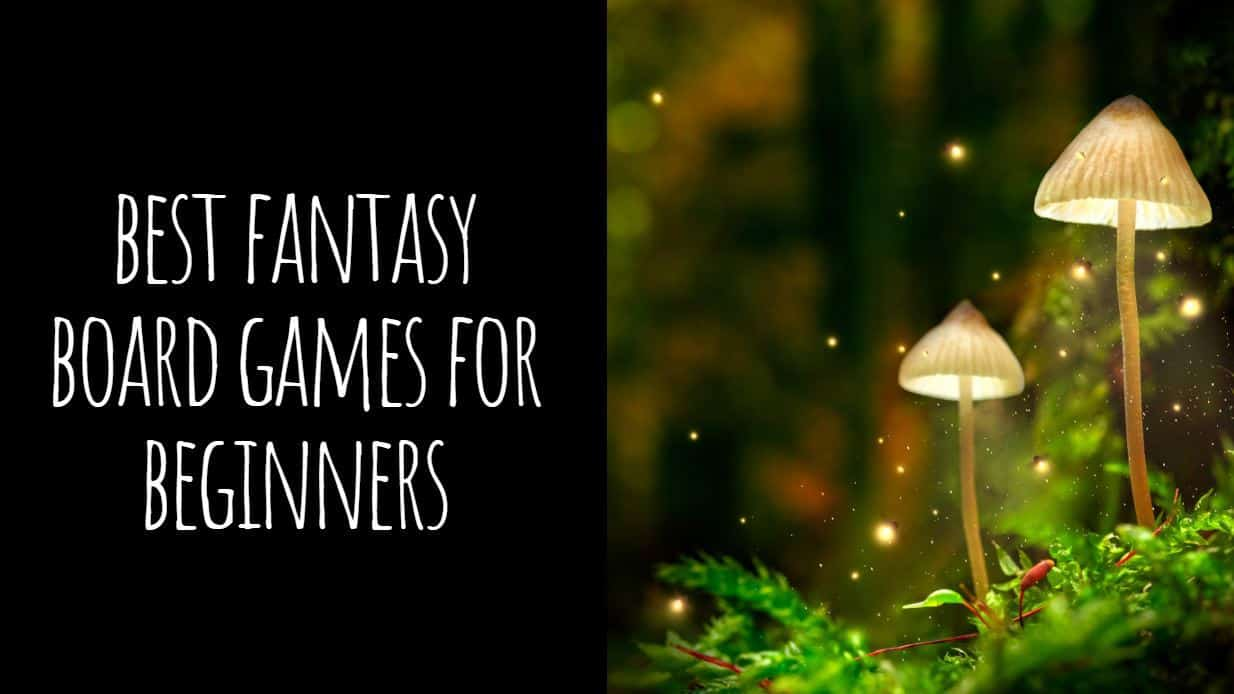 Best Fantasy Board Games for Beginners