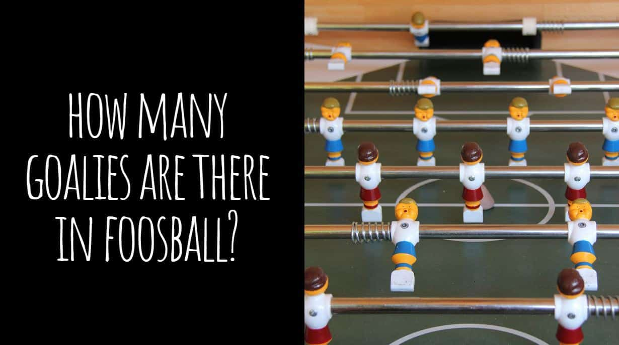 How Many Goalies are there in Foosball?