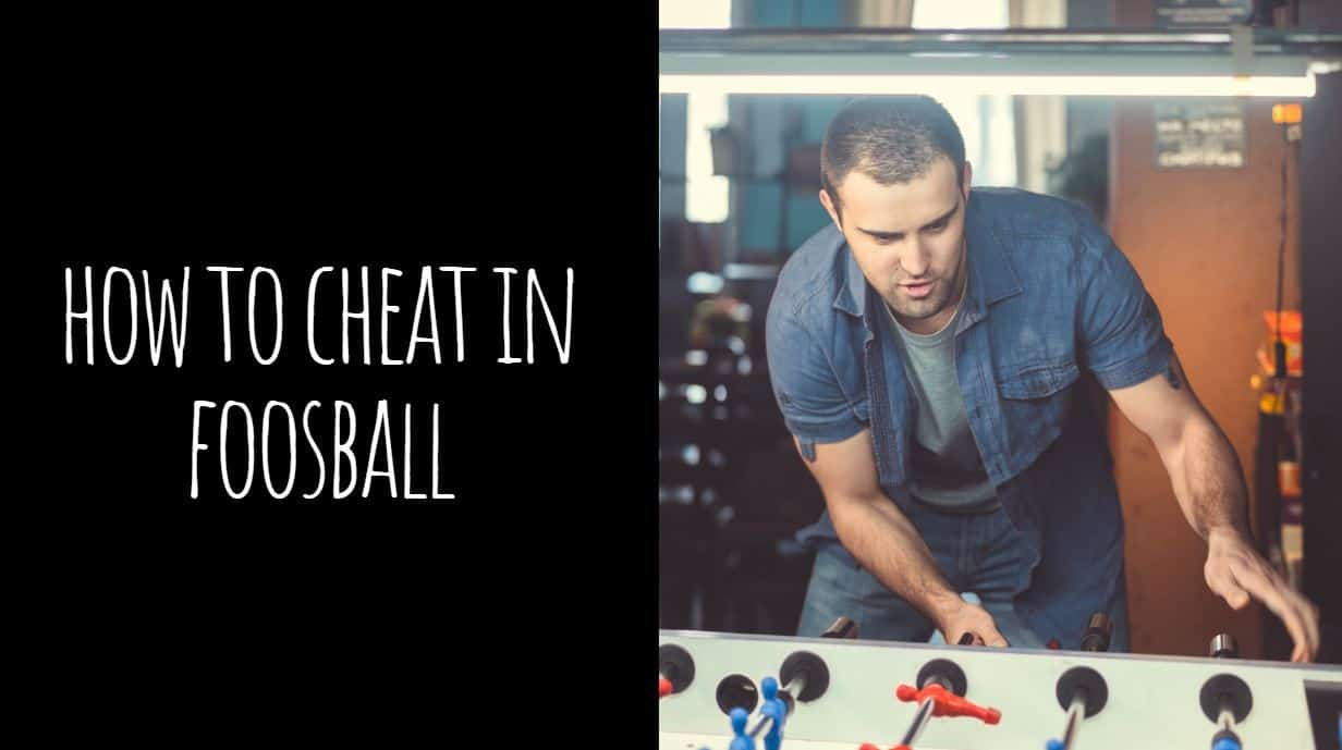 How to Cheat in Foosball