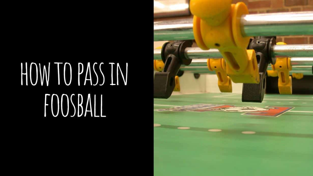 How to Pass in Foosball