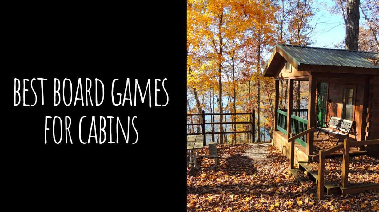 Best Board Games for Cabins