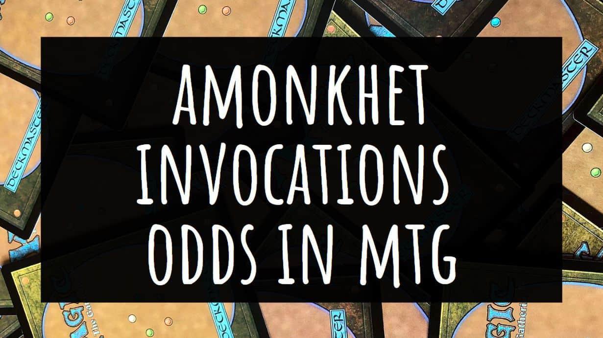 Amonkhet Invocations Odds in MTG