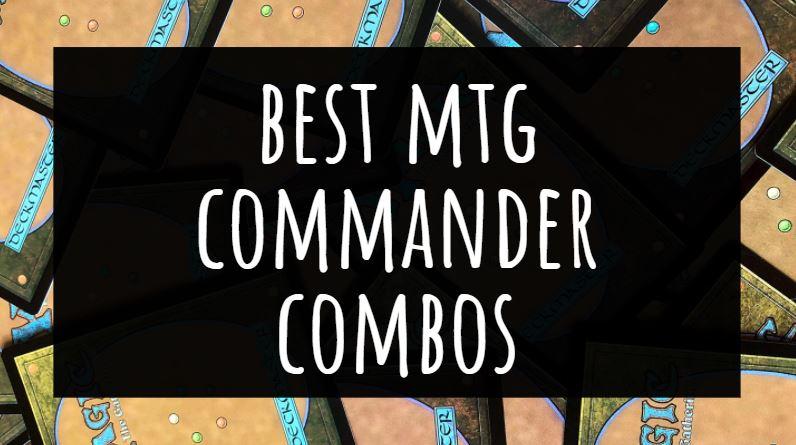 Best MTG Commander Combos