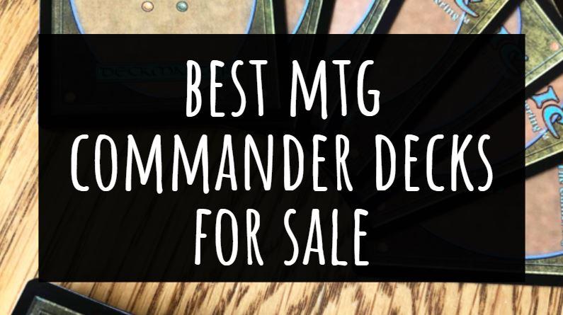 Best MTG Commander Decks for Sale