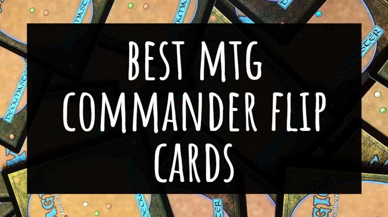 Best MTG Commander Flip Cards