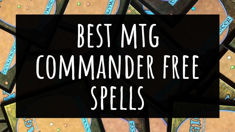 Best MTG Commander Free Spells