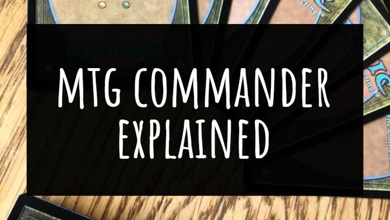 MTG Commander Explained