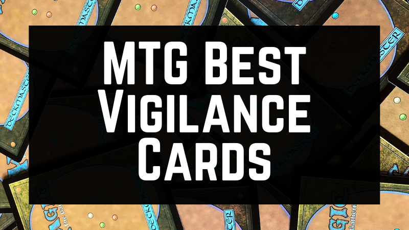 MTG Best Vigilance Cards