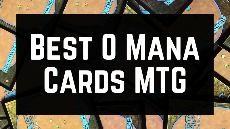 Best 0 Mana Cards MTG
